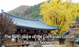 The Birth place of the Confucian Culture Yangsan Seowon